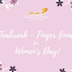 """Tổ chức tiệc teabreak finger food 8/3 đặc sắc - hội chị em nhất định """"tròn mắt"""""""
